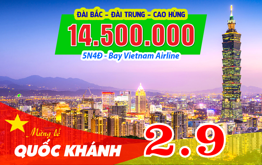 ĐL01. (5N4Đ) Tour Quốc Khánh - Đài Bắc | Đài Trung | Cao Hùng