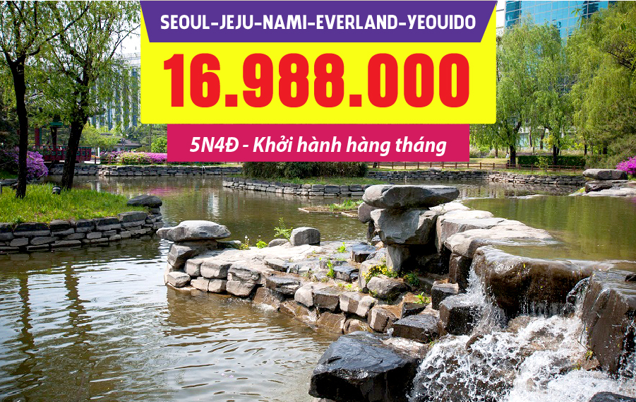 HQ03. (5N4Đ) Seoul | Jeju | Nami | Everland | Yeouido