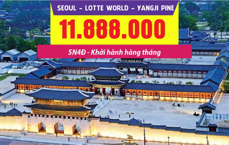 HQ13. (5N4Đ) Seoul | Lotte World | Yangjipine
